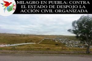 Milagro en Puebla: contra el Estado de despojo la acción civil organizada