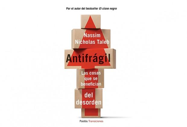 Antifrágil: los beneficios del desorden y el caos