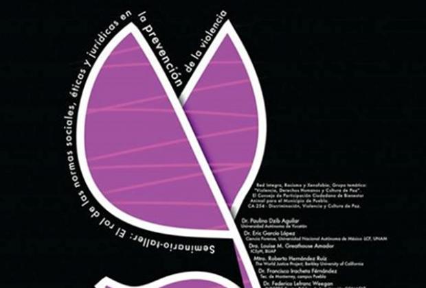 El Rol de las Normas Sociales, Éticas y Jurídicas en la Prevención de la Violencia/ Seminario-Taller en el ICSyH de la BUAP